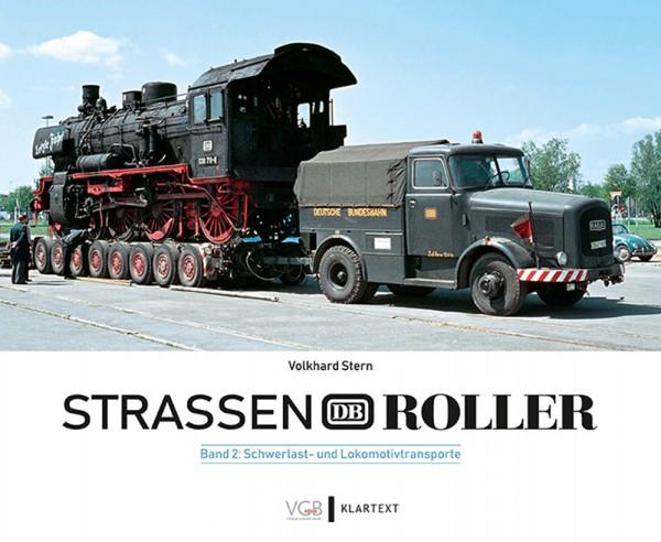 Straßenroller Band 2: Schwerlast- und Lokomotivtransporte