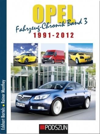 Opel Fahrzeug-Chronik Band 3: 1991-2012