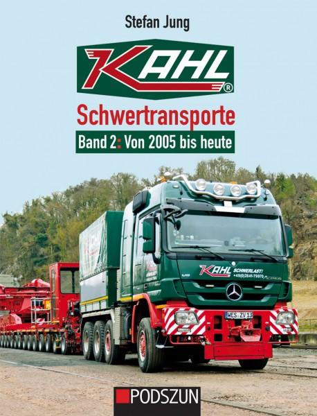 Kahl Schwertransporte Band 2: Von 2005 bis heute