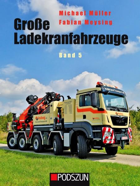 Große Ladekranfahrzeuge Band 5