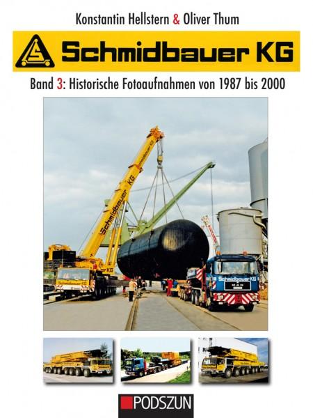Schmidbauer KG Band 3: Historische Fotoaufnahmen von 1987 bis 2000