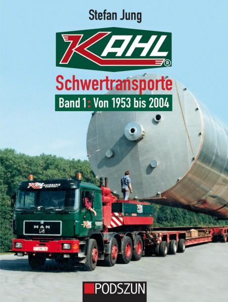 Kahl Schwertransporte Band 1: Von 1953 bis 2004