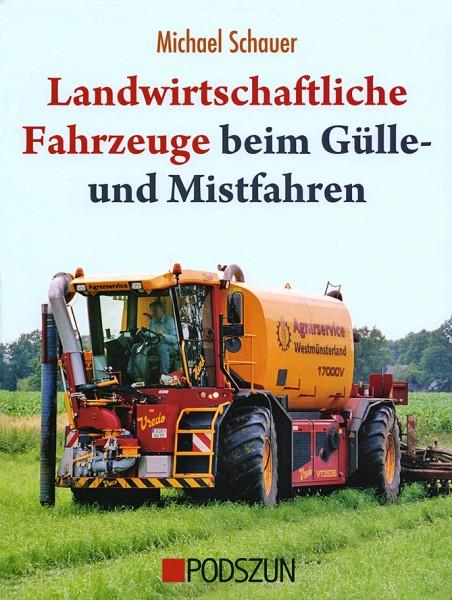 Michael Schauer: Gülle- und Mistfahren