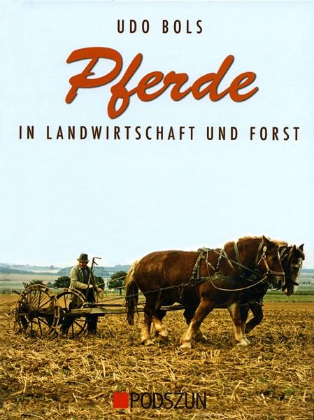 Udo Bols: Pferde in Landwirtschaft und Forst