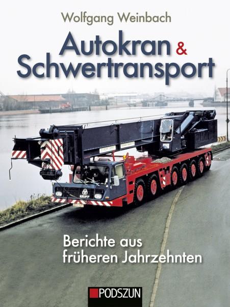 Autokran & Schwertransport – Berichte aus früheren Jahrzehnten