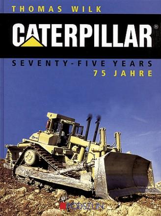 Thomas Wilk: Caterpillar 75 Jahre