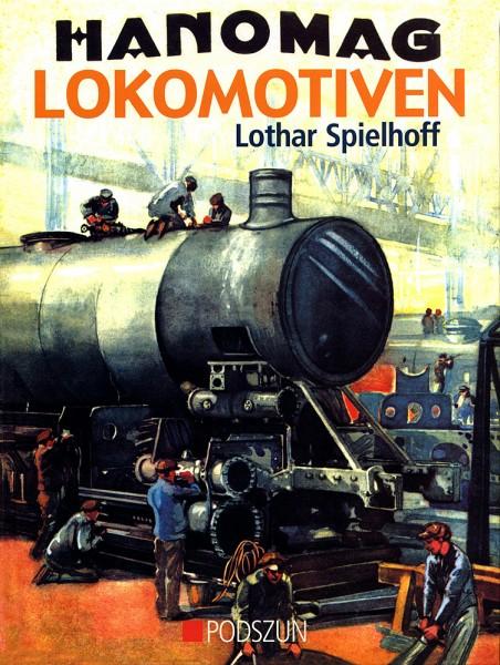 Lothar Spielhoff: Hanomag Lokomotiven