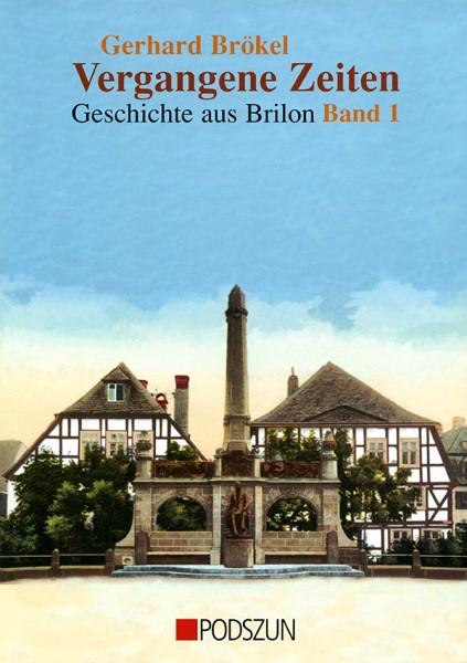 Vergangene Zeiten – Geschichte aus Brilon Band 1