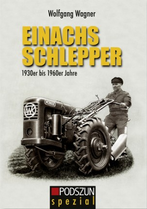 Wolfgang Wagner: Einachs-Schlepper