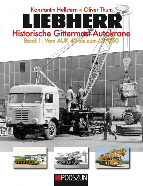 Liebherr Historische Gittermast-Autokrane Band 1