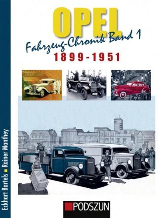 Opel Fahrzeug-Chronik Band 1: 1899-1951