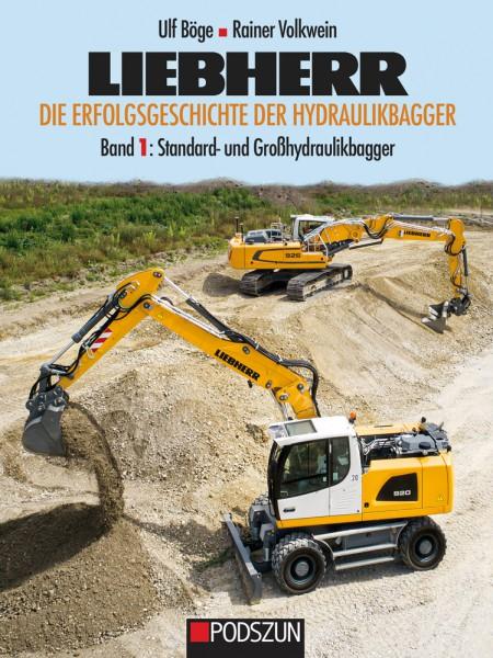Liebherr – Die Erfolgsgeschichte der Hydraulikbagger Band 1: Standard- und Großhydraulikbagger