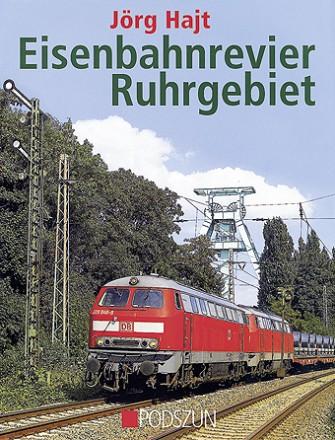 Jörg Hajt: Eisenbahnrevier Ruhrgebiet