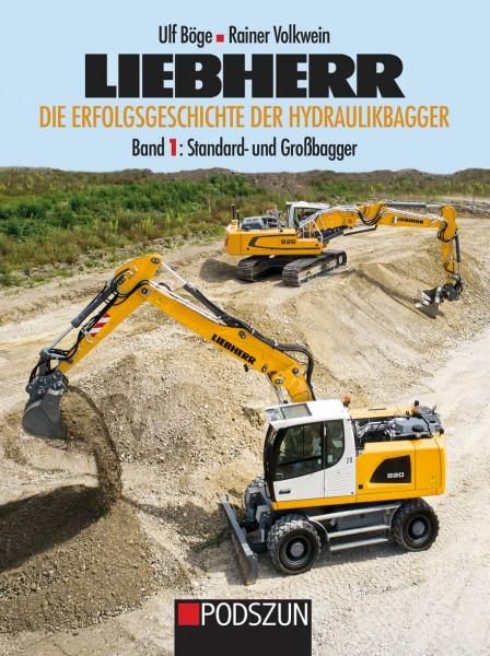 Liebherr – Die Erfolgsgeschichte der Hydraulikbagger Band 1: Standard- und Großbagger