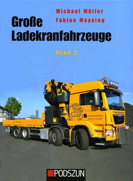 Große Ladekranfahrzeuge Band 3